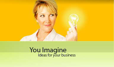 You Imagine Ideas for your business